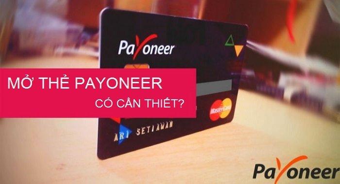 Có cần thiết đăng ký thẻ Payoneer hay không?