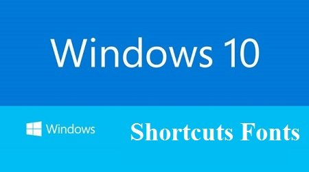 cai dat fonts shortcut trong Windows-10