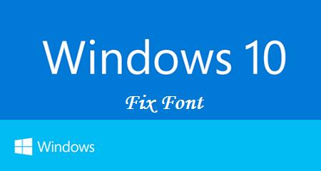 Cách sửa lỗi Font chữ trình duyệt trên windows 10