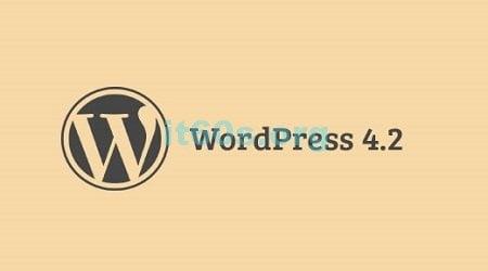 Wordpress 4.2 được phát hành với những tính năng mới